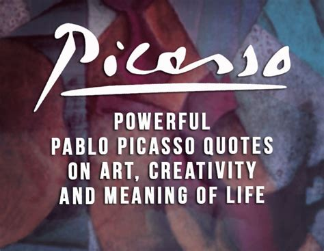 pablo picasso paintings quotes and biography pablo picasso quotes on creativity and