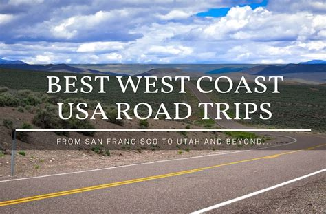 Best Mba West Coast by 7 Best West Coast Usa Road Trips You Need To Experience