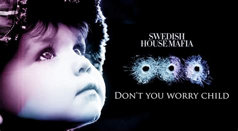 swedish house mafia don t you worry child swedish house mafia ft john martin don t you worry child absolute sound remix