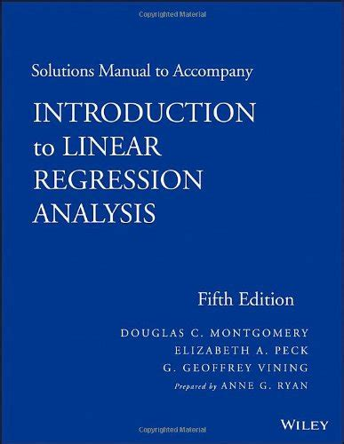 solutions manual to accompany introduction to linear regression analysis 5 edition avaxhome