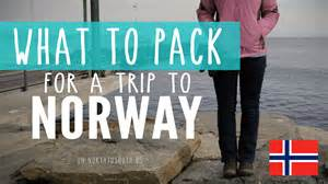 What to Pack for a Trip to Norway ? North to South
