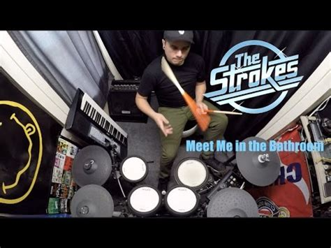 the strokes meet me in the bathroom the strokes meet me in the bathroom drum cover youtube