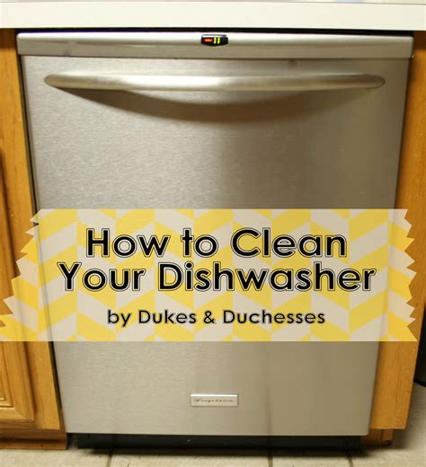 how to clean the dishwasher dukes and duchesses