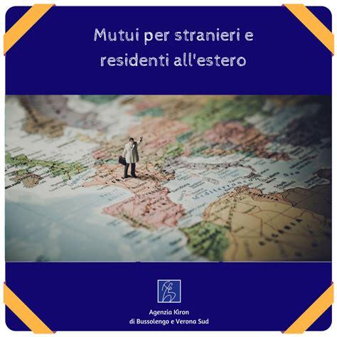ufficio stranieri verona mutui per stranieri e residenti all estero mutui verona