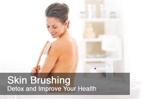 Does Skin Brushing Cause Detox Symptoms by Skin Brushing How And Why This Helps Detox And Improve