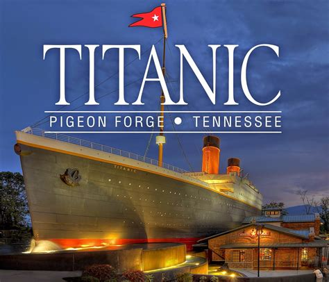 Pigeon Forge Sweepstakes - the titanic museum in pigeon forge tn plan your trip