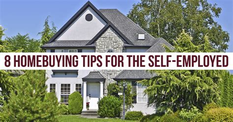 self employed buying a house self employed 8 keys to getting approved for a mortgage