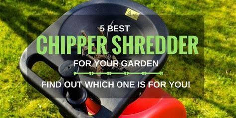 best shredders best chipper shredder for home use top 5 reviews 2018
