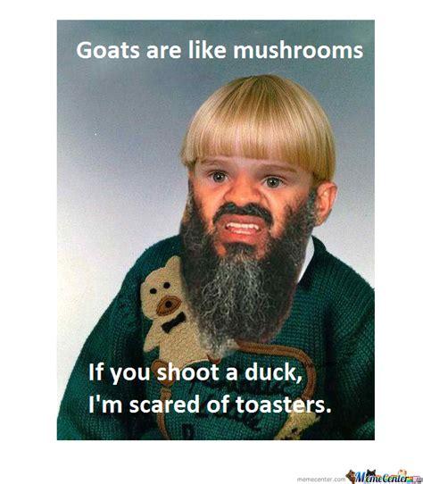 Mushroom Meme - goats are like mushrooms by agathas meme center