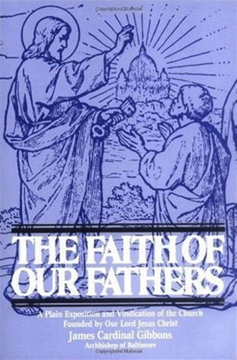 the faith of our fathers books the faith of our fathers by gibbons reviews