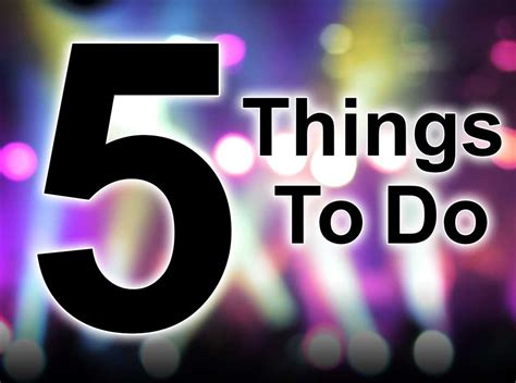 5 Things To Start Your Weekend With by Johnson City Press 5 Things To Do This Weekend