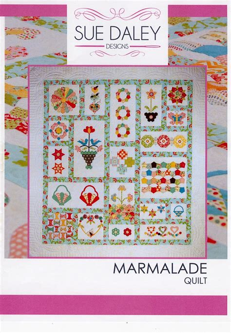 Sue Daley Quilt Patterns by Sue Daley Marmalade Quilt
