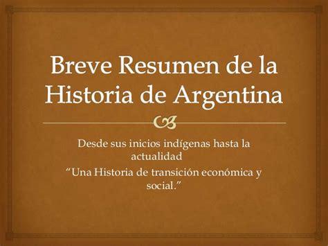 la biografa de breve resumen de la historia de argentina