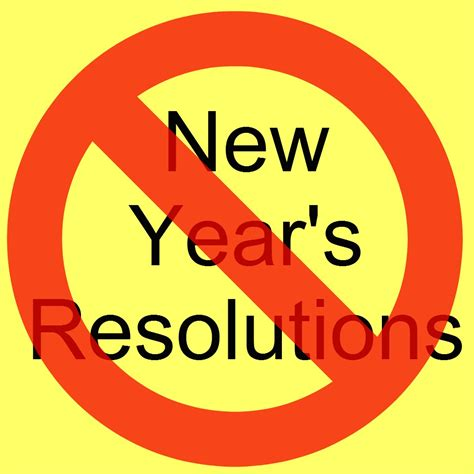 why new year why i refuse to make new year s resolutons