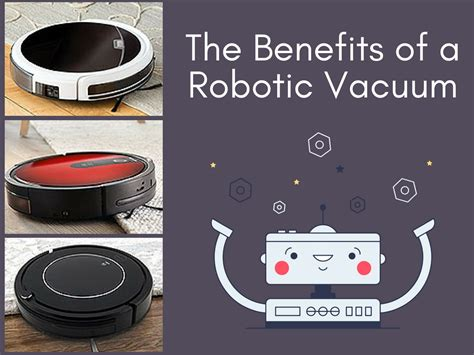 the benefits of a robotic vacuum cleaner
