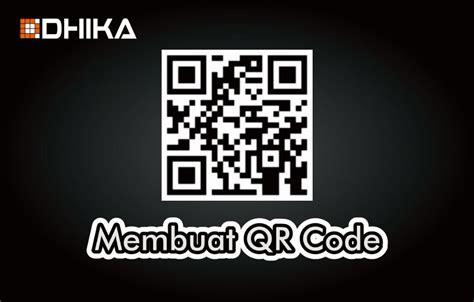 cara membuat qr code identitas dhika dwi pradya