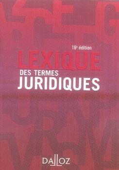 lexique des termes juridiques livre lexique des termes juridiques 16e edition