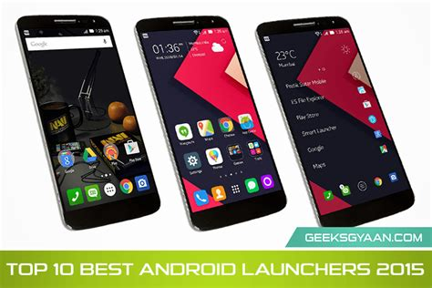 best android 2015 top 10 best android launchers 2015 your best android launcher geeks gyaan