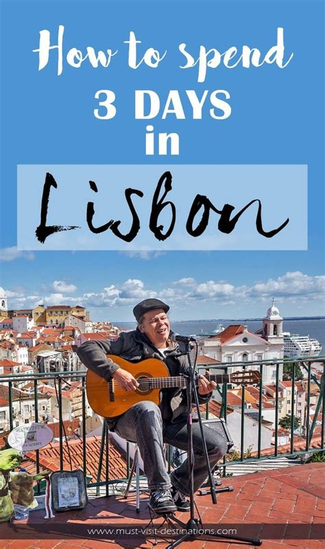 7 Places To Spend A Family Vacation by How To Spend 3 Days In Lisbon Portugal Next Europe