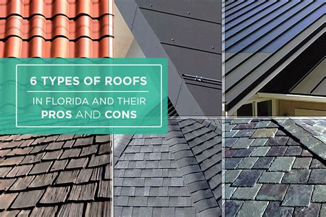 15 different types of roof shingles pros cons costs 6 types of roofs in florida and the pros and cons of each