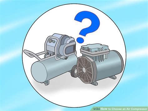 how to choose an air compressor 7 steps with pictures wikihow