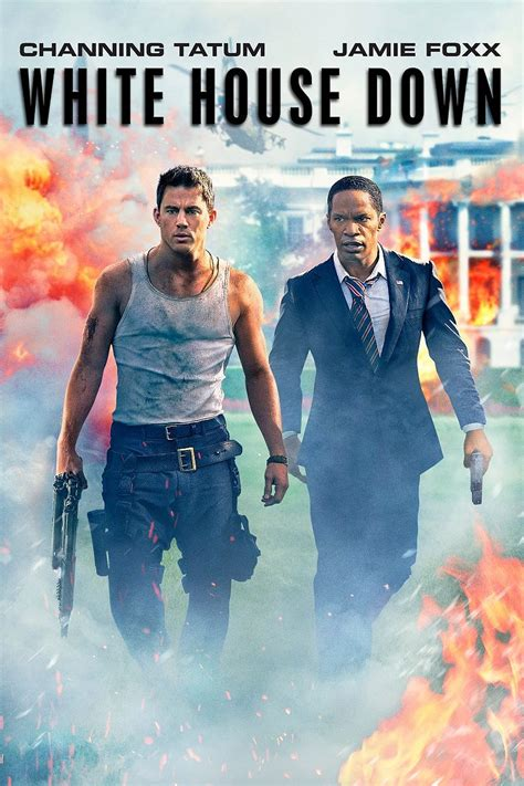 watch white house down 2013 full movie trailer white house down buy rent and watch movies tv on flixster