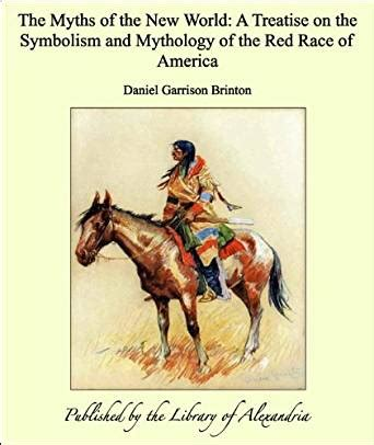 myths and legends of the bantu english edition the myths of the new world a treatise on the symbolism and mythology of the red race of america
