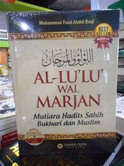 Buku Kumpulan Hadits Shahih Bukhari Muslim By Muhammad Fuad Abdul Baq terjemahan al lulu wal marjan hadits shahih bukhari muslim