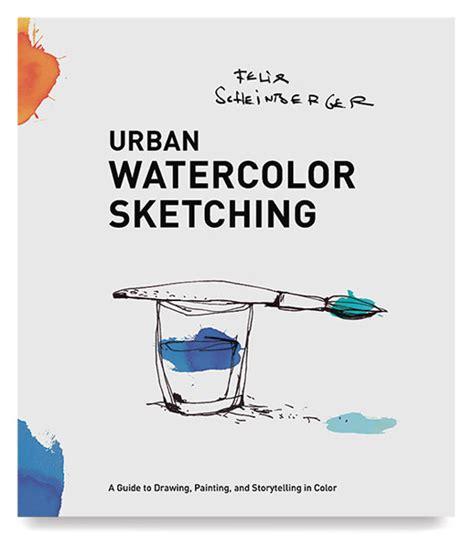 libro urban watercolor sketching a urban watercolor sketching blick art materials