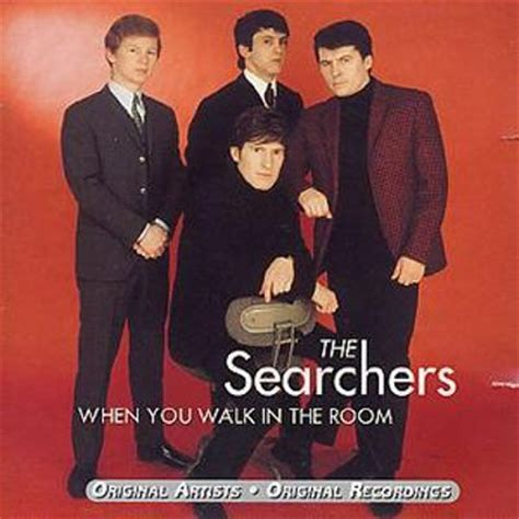 the searchers when you walk in the room when you walk in the room the searchers songs reviews credits allmusic