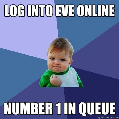 Eve Online Meme - log into eve online number 1 in queue success kid
