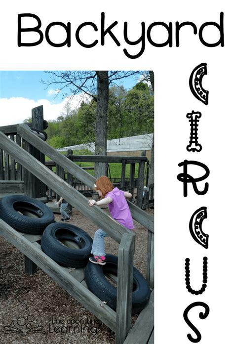 backyard circus backyard circus gross motor imaginative play