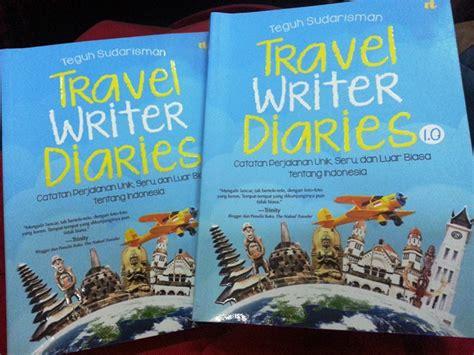 Travel Writer Diaries 1 0 travel writer diaries 1 0 made wahyuni