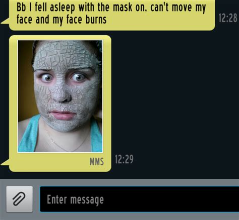 Face Mask Meme - she texts me to say shes doing a face mask two hours later