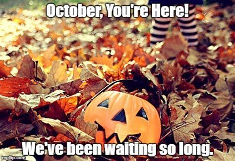 October 3 Meme - october imgflip