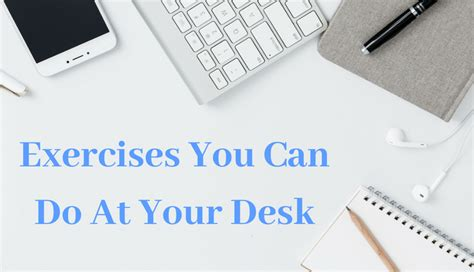exercises you can do at your desk exercises you can do at your desk jp marketing