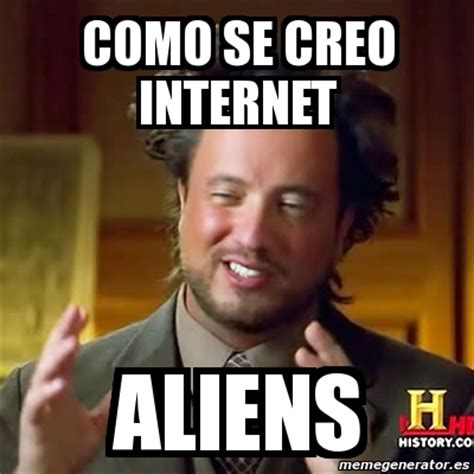 Aliens Meme Creator - meme ancient aliens como se creo internet aliens 3757783