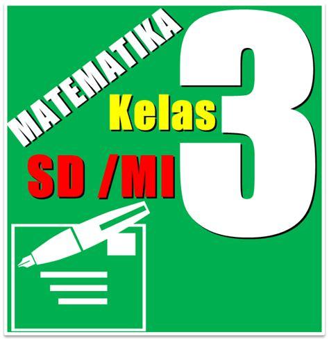 Matematika Smp Matematika Kreatif Kelas 2 Untuk Kelas 2 Smp Dan Mts buku bse matematika untuk sd kelas 3