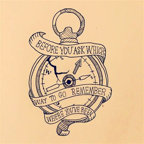 compass tattoo before you ask before you ask which way to go remember where you ve been