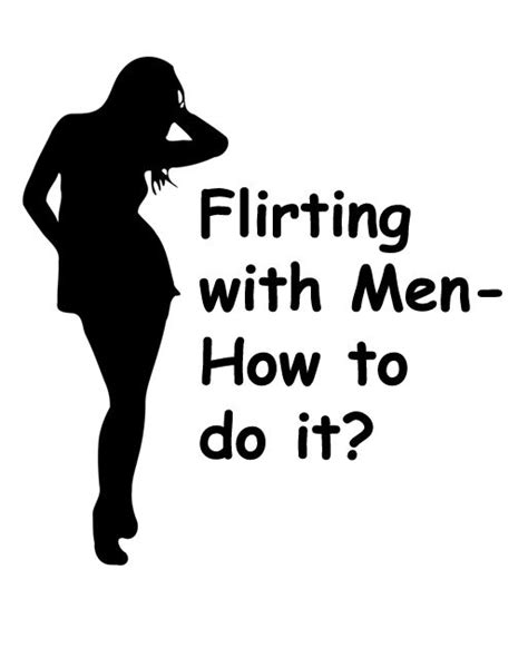 how to flirt better flirting with how to do it gt gt gt sometimes the best