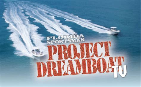 be a part of fs project dreamboat tv show florida sportsman - Dream Boat Tv Show