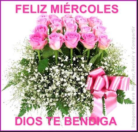 imagenes feliz miercoles dios te bendiga 17 best images about tarjetas cumplea 241 os on pinterest te