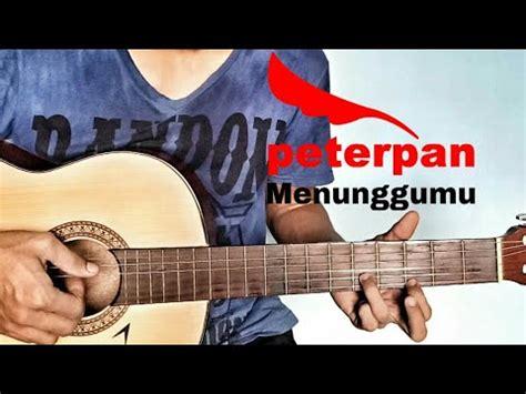 tutorial gitar peterpan tutorial gitar peterpan menunggumu youtube