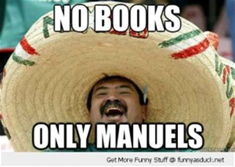 Mexican Guy Meme - mexican house cleaning funny quotes quotesgram
