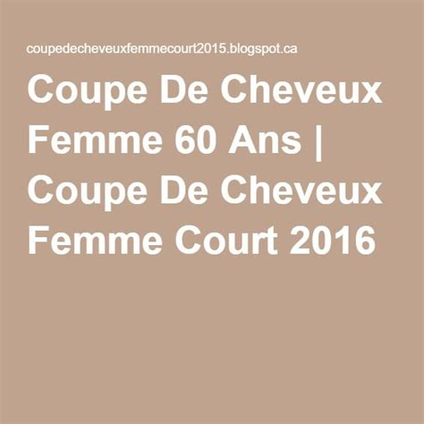 25 best ideas about femme 60 ans on coiffures