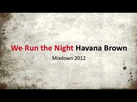 download mp3 havana brown we run the night havana brown we run the night mos edit youtube