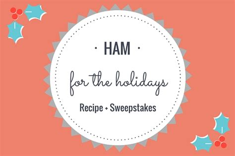 Recipe Com Sweepstakes - ham for the holidays recipe sweepstakes
