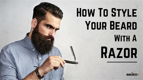 How To Use Hairstyle Tools On Tv by How To Style A Beard With A Razor The Manliness Kit