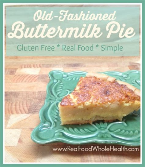 is southern comfort gluten free old fashioned buttermilk pie a gluten free real food
