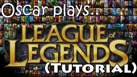 youtube tutorial league of legends oscar gaming league of legends tutorial youtube